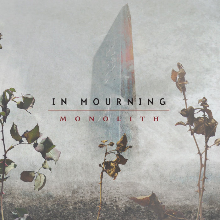 IN MOURNING Monolith