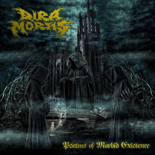 DIRA MORTIS Psalms Of Morbid Existence
