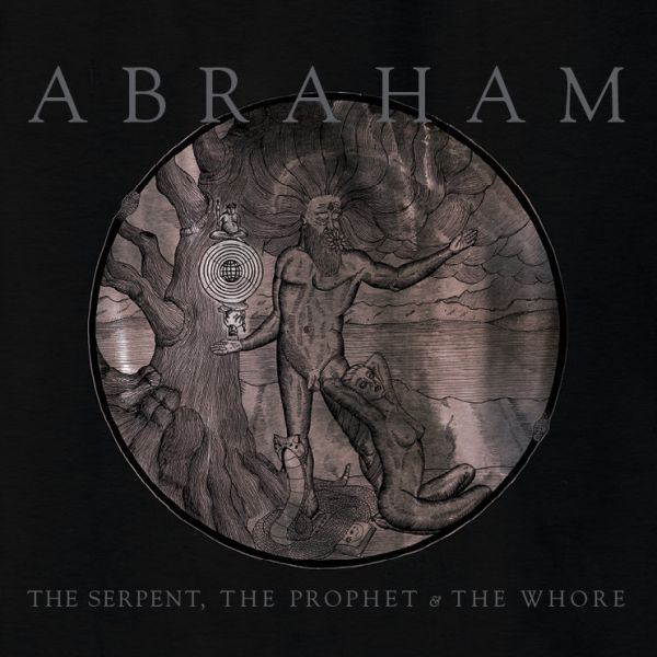 ABRAHAM The Serpent, The Prophet & The Whore