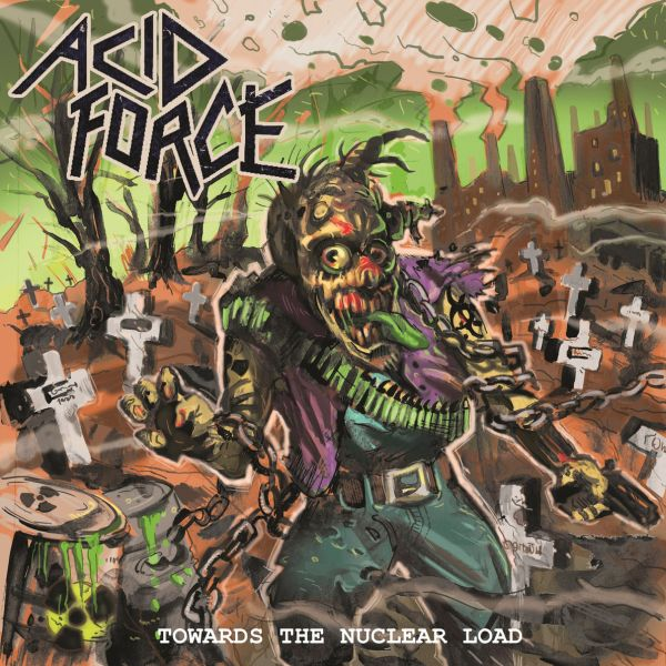 ACID FORCE Towards The Nuclear Load