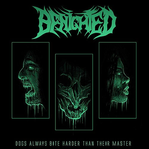 BENIGHTED Dogs Always Bite Harder than Their Master