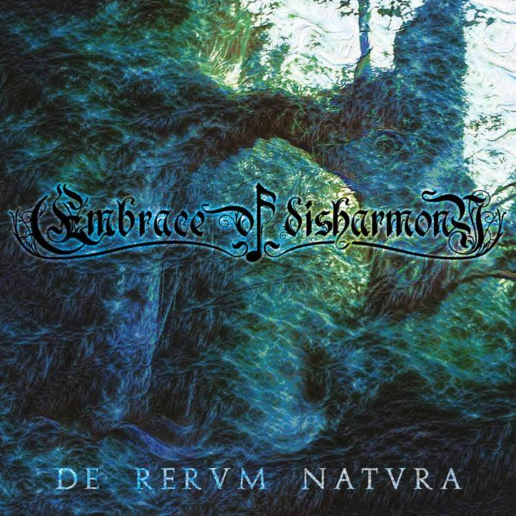 EMBRACE OF DISHARMONY De Rervm Natvra
