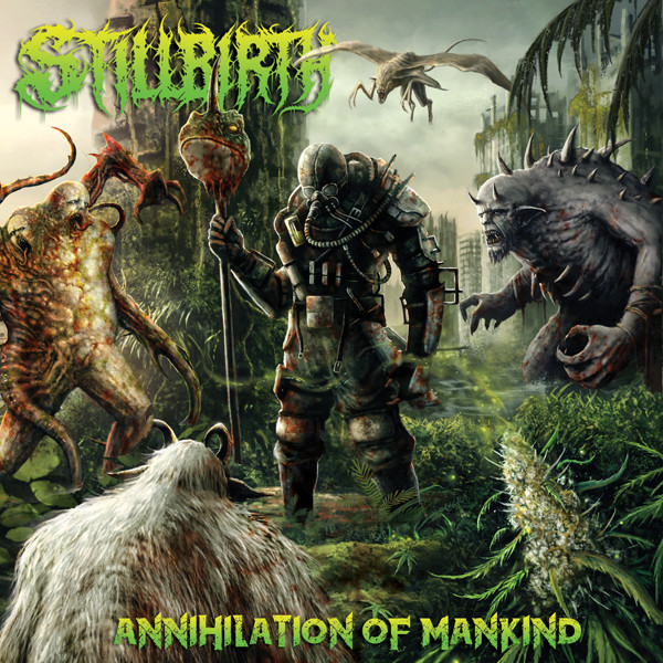 STILLBIRTH Annihilation of Mankind