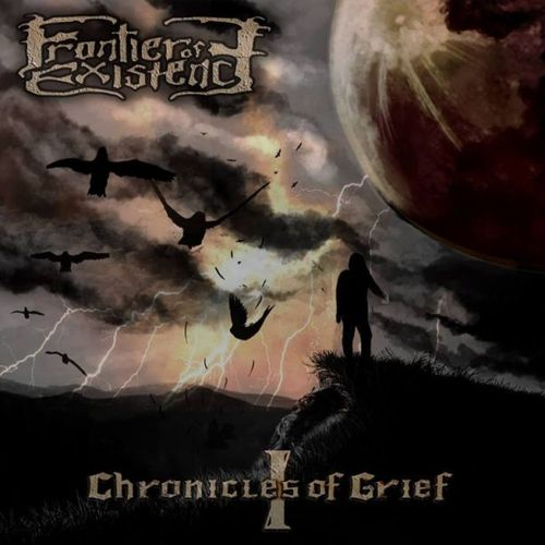 FRONTIER OF EXISTENCE Chronicles Of Grief - I