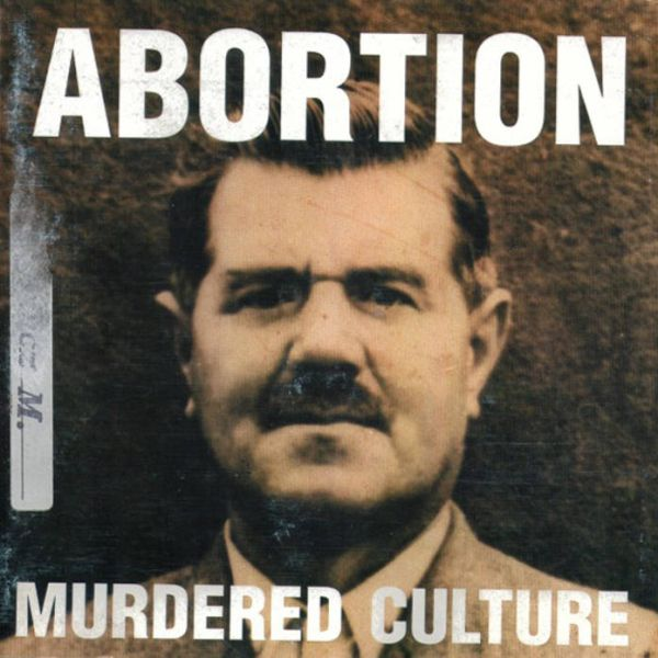 ABORTION Murdered Culture