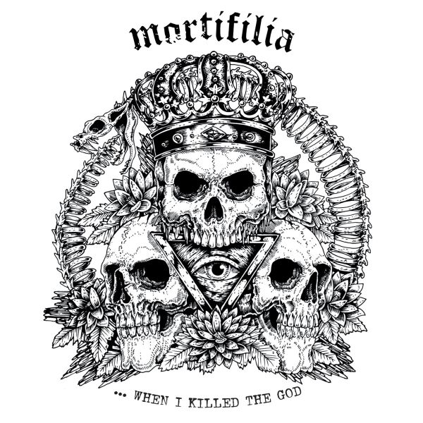 MORTIFILIA ...When I Killed The God