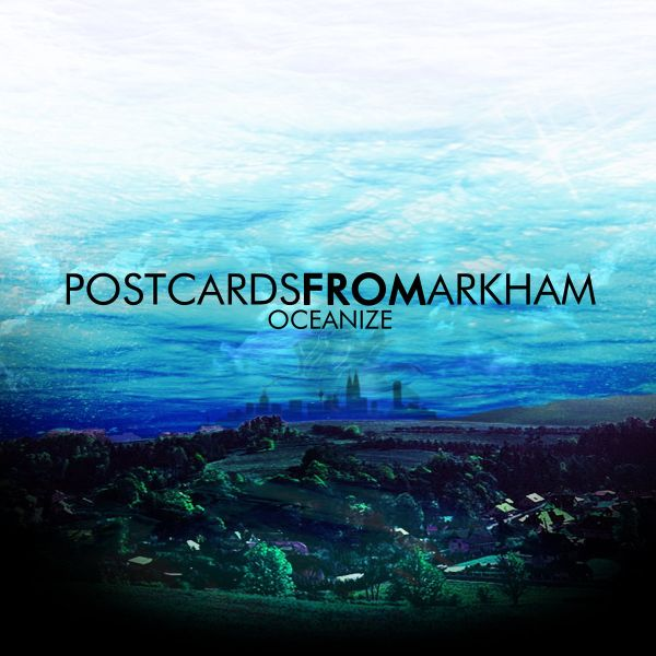 POSTCARDS FROM ARKHAM  Oceanize