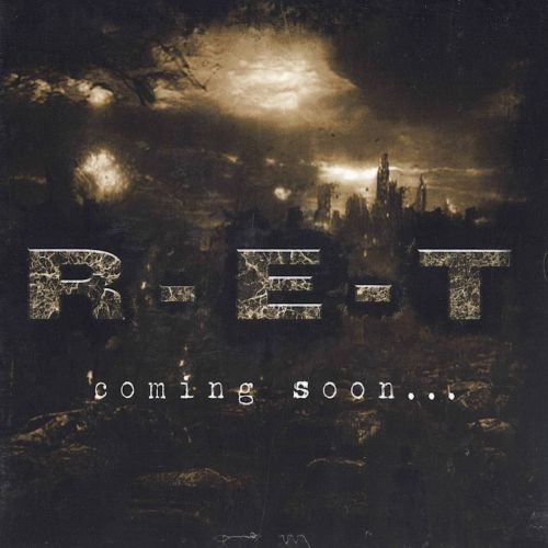 R.E.T. Coming Soon