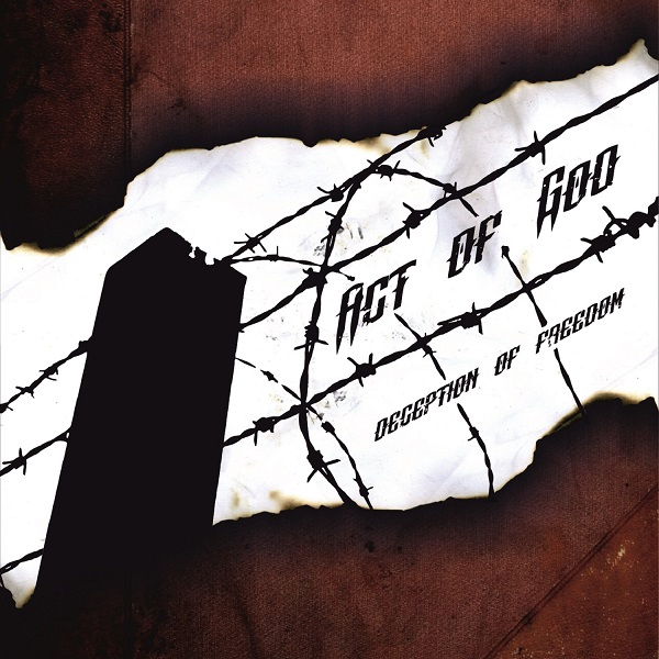 ACT OF GOD Deception Of Freedom