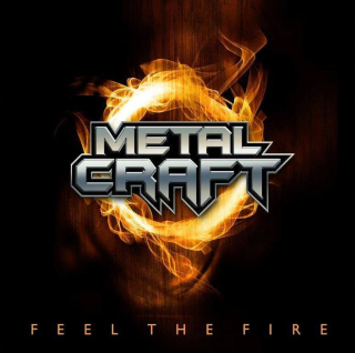 METALCRAFT Feel the Fire