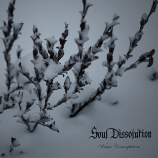 SOUL DISSOLUTION Winter Contemplations