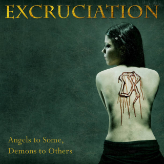 EXCRUCIATION Angels To Some, Demons To Others