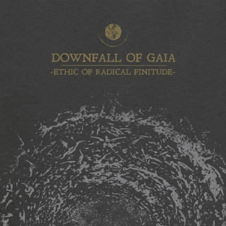 DOWNFALL OF GAIA Ethic of Radical Finitude (LP)