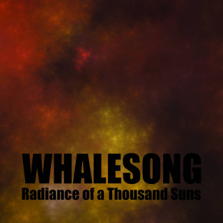 WHALESONG Radiance of a Thousand Suns (2 CD)