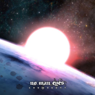 NO MAN EYES Cosmogony